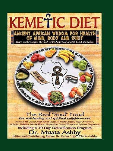 Kemetic Diet: Food for Body, Min...