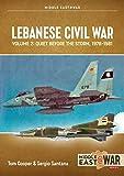 Lebanese Civil War: Volume 2: Quiet Before the Storm, 1978-1981 (MiddleEast@War)