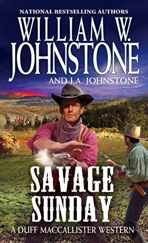 Compare Textbook Prices for Savage Sunday A Duff MacCallister Western  ISBN 9780786047536 by Johnstone, William W.,Johnstone, J.A.