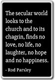 The secular world looks to the iglesch and to it. Imán para nevera con citas de perejil, negro