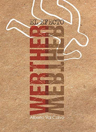 El efecto Werther eBook: Val, Alberto: Amazon.es: Tienda Kindle