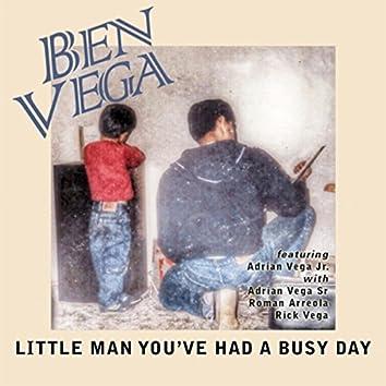 Little Man You've Had a Busy Day (feat. Rick Vega, Adrian Vega Jr., Adrian Vega Sr. & Roman Arreola)