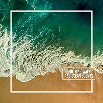 Soothing Wave And Ocean Sounds