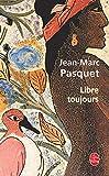Libre toujours - Le Livre de Poche - 18/10/2006