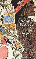 Libre toujours de Jean-Marc Pasquet
