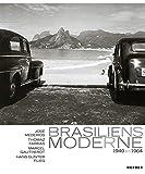 Brasiliens Moderne 1940 - 1964: Fotografien von José Medeiros, Thomaz Farkas, Marcel Gautherot und Hans Gunter Flieg (PhotoART) - Samuel Titan (Hg.)