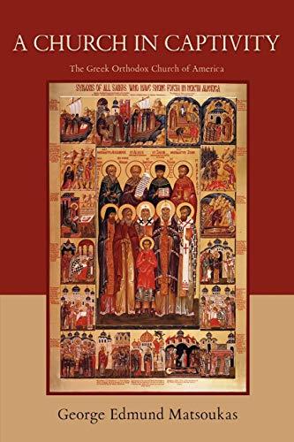 A Church in Captivity: The Greek Orthodox Church of America