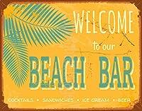 ビーチバーへようこそ。ヴィンテージ鉄絵画壁装飾トレンド人気のポスターバーカフェストアの手作りアートホームガレージ8X12インチヴィンテージサイン