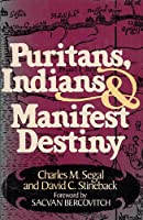 Puritans, Indians, and Manifest Destiny