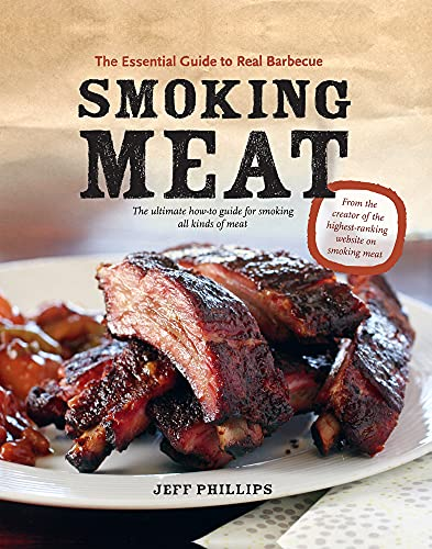 Smoking Meat: The Essential Guide to Real...