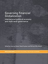 Governing Financial Globalization: International Political Economy and Multi-Level Governance (RIPE Series in Global Political Economy)