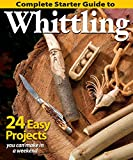 Complete Starter Guide to Whittling: 24 Easy Projects...