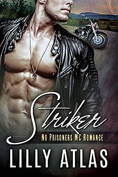 Striker (No Prisoners MC Book 1) by [Lilly Atlas]