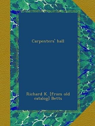 Carpenters' hall