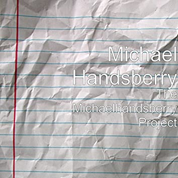 The Michaelhandsberry Project