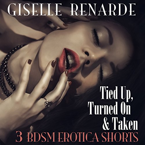 Tied Up, Turned On, and Taken audiobook cover art