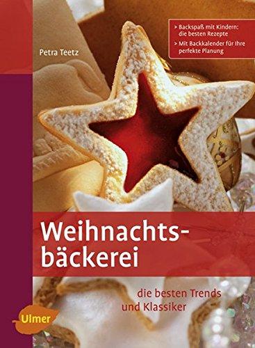 Weihnachtsbäckerei: Die besten Trends und Klassiker