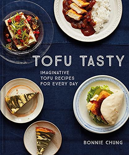 Tofu Tasty: Imaginative tofu recipes for every day (English Edition)