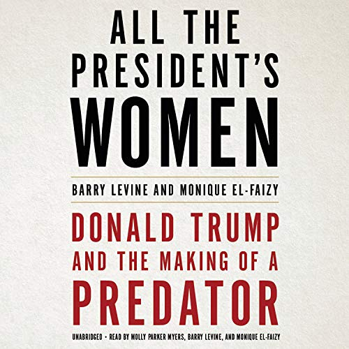 All the President's Women Audiobook By Barry Levine,                                                                                        Monique El-Faizy cover art