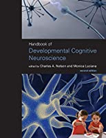 Handbook of Developmental Cognitive Neuroscience, second edition