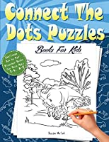 Connect The Dots Puzzle Books For Kids: Challenge Dot to Dot Dinosaur Books for Boys Ages 3-5, 4-8