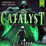 Tribute at the Gates: An Epic Fantasy Saga: Catalyst, Book 1