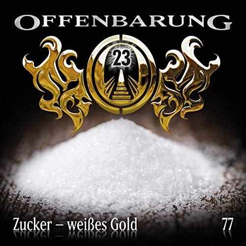 Zucker - weißes Gold     Offenbarung 23, 77              Autor:                                                                                                                                 Catherine Fibonacci                               Sprecher:                                                                                                                                 Alexander Turrek,                                                                                        Marie Bierstedt,                                                                                        Peter Flechtner,                   und andere                 Spieldauer: 1 Std. und 19 Min.     1 Bewertung     Gesamt 5,0
