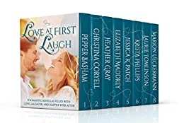 Love at First Laugh: Eight Romantic Novellas Filled with Love, Laughter, and Happily Ever After by [Krista Phillips, Pepper Basham, Christina Coryell, Heather Gray, Elizabeth Maddrey, Jessica Patch, Laurie Tomlinson, Marion Ueckermann]