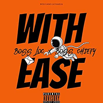 With Ease (feat. Boss Chiefy)