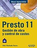 Presto 11. Gestión de obra y control de costes (Manuales Imprescindibles)