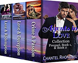 Agents in Love Collection: Prequel, Book 1, & Book 2 by [Chantel Rhondeau]