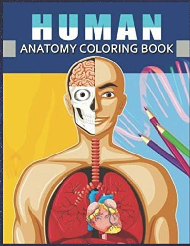 Human Anatomy Coloring Book: Anatomy & Physiology Coloring Book (Complete Workbook)