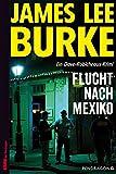 James Lee Burke: Flucht nach Mexiko
