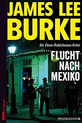 Flucht nach Mexiko: Ein Dave-Robicheaux-Krimi, Band 14