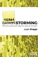 TeamStorming: Genera cientos de ideas en unos pocos minutos (Spanish Edition) Paperback