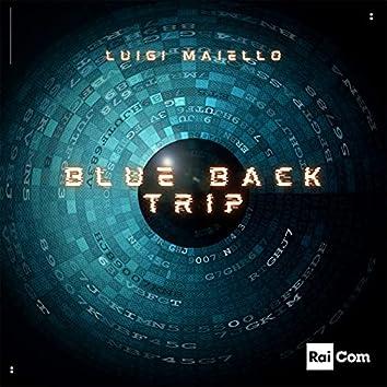 """Blue Back Trip (Colonna sonora originale del programma Tv """"Eroi di Strada"""")"""