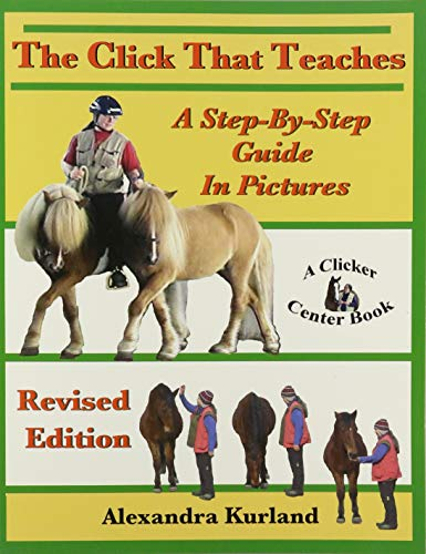The Click That Teaches: A Step-By-Step Guide in Pictures Revised Edition