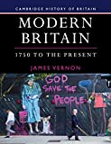 Modern Britain, 1750 to the Present (Cambridge History of Britain, Series Number 4)