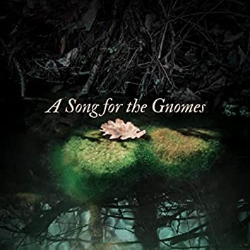 A Song for the Gnomes