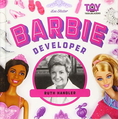 Barbie Developer: Ruth Handler (Toy Trailblazers)
