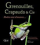 Grenouilles, crapauds et Cie - Parlez-moi d'anoures... Préface Marc Giraud