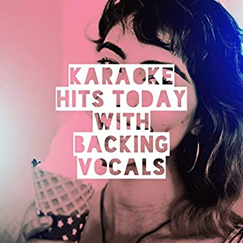 Karaoke Hits Today with Backing Vocals