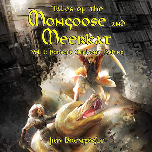 Tales of the Mongoose and Meerkat - Vol 1: Pursuit Without Asking Audiobook By Jim Breyfogle cover art