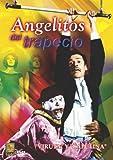 Angelitos Del Trapecio [Reino Unido] [DVD]