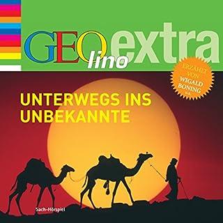 Unterwegs ins Unbekannte (GEOlino extra Hör-Bibliothek) Titelbild