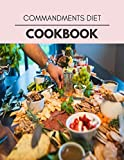 Commandments Diet Cookbook: Easy and Delicious for Weight Loss Fast, Healthy Living, Reset your Metabolism | Eat Clean, Stay Lean with Real Foods for Real Weight Loss