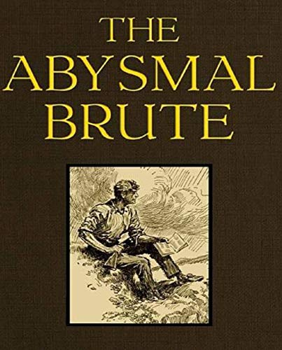 The Abysmal Brute: Recommended English Classic Novels (English Edition)