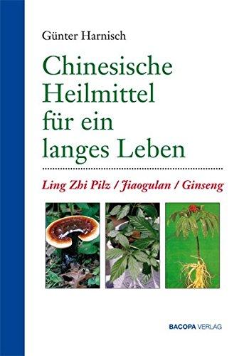 Chinesische Heilmittel für ein langes Leben.: Ling-Zhi, Jiaogulan, Ginseng