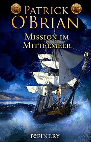Mission im Mittelmeer: Roman (Die Jack-Aubrey-Serie 19)