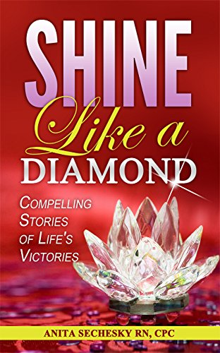 Shine Like a Diamond: Compelling Stories of Life's Victories (English Edition)